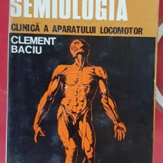 SEMIOLOGIA CLINICA A APARATULUI LOCOMOTOR - CLEMENT BACIU .STARE FOARTE BUNA