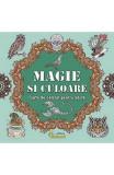 Magie si culoare. Carte de colorat pentru adulti
