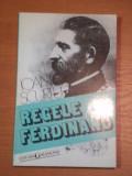 REGELE FERDINAND 1914- 1927 , ACTIVITATEA POLITICA de IOAN SCURTU