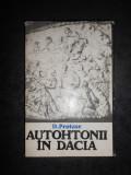 D. PROTASE - AUTOHTONII IN DACIA (1980, editie cartonata)