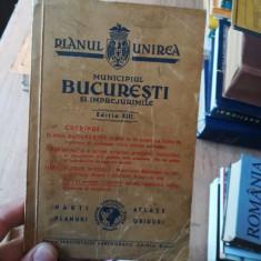 Planul Unirea. Municipiul Bucuresti si impejurimile. Editia XIII
