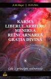 Karma. Liberul arbitru. Menirea. Reincarnarea. Gratia Divina
