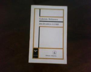 Gabriela Melinescu Inganarea lumii, ed. princeps, 1972