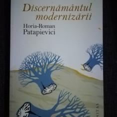 Discernământul modernizării cu autograf Horia Roman Patapievici
