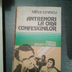 ANTRENORI LA ORA CONFESIUNILOR-MIHAI IONESCU