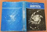 Gravitatia. Editura Stiintifica si Enciclopedica, 1982 - Ioan N. Popescu