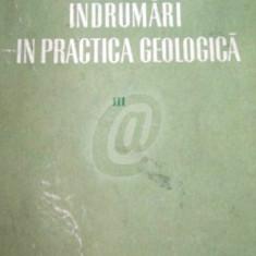 Indrumari in practica geologica, vol. III. Explorarea geologica