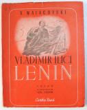 VLADIMIR ILICI LENIN - POEMA de VLADIMIR MAIAKOVSKI , 1949