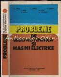 Cumpara ieftin Probleme De Electrotehnica Si Masini Electrice - M. Preda, P. Cristea