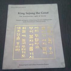 King Sejong the Great: The Everlasting Light of Korea (Korean Spirit and Culture (CARTE IN LIMBA ENGLEZA)