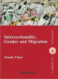 Intersectionality, Gender and Migration/Ionela Vlase, Institutul European