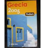 GRECIA 2005 - GHID TURISTIC FODOR'S