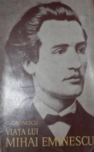 VIATA LUI MIHAI EMINESCU - G . CALINESCU