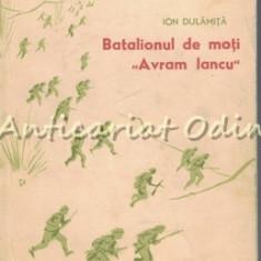 Batalionul De Moti Avram Iancu - Ion Dulamita