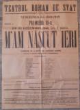 M'am nascut ieri/ afis Teatrul Roman de Stat, Arad 1948