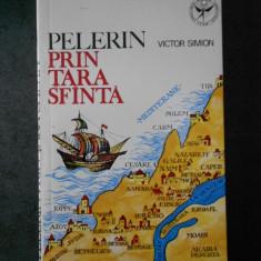 VICTOR SIMION - PELERIN PRIN TARA SFANTA