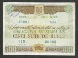 MOLDOVA  OBLIGATIUNE  500  RUBLE  1992  [2]  Cu STAMPILA  ,  XF++