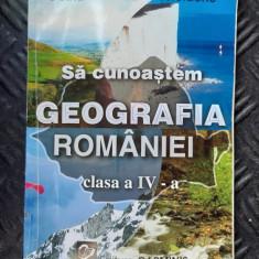 SA CUNOASTEM GEOGRAFIA ROMANIEI CLASA A IV-A - Doina Benescu - Postolache, Clasa 4, Geografie