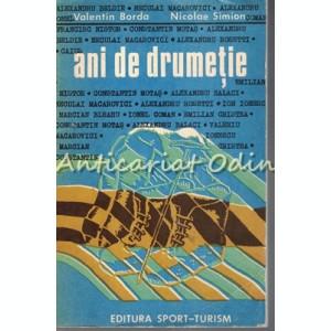 Ani De Drumetie - Valentin Borda, Nicolae Simion - Tiraj: 3900 Exemplare