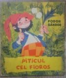 Piticul cel fioros - Fodor Sandor/ ilustratii Livia Rusz, Gellu Naum