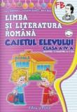 Caietul elevului (sem. I + sem. II) - Romana clasa a IV-a/Constanta Stuparu, Elena Stefanescu