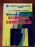 Elemente de economia comertului, prof. univ. Dumitru Patriche