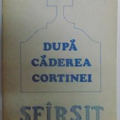 DUPA CADEREA CORTINEI , SFARSIT de VIRGIL DUMITRESCU