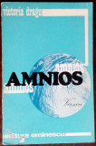 VICTORIA DRAGU (DIMITRIU): AMNIOS (VERSURI 1977/tiraj 535 ex/fara fila de titlu)