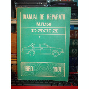 MANUAL DE REPARATII DACIA 1200 , 1300 , 1310 BERLINA / 1300 SI 1310 BREAK , 1980