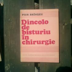 Dincolo de bisturiu in chirurgie - Pius Brinzeu