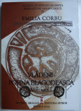 VLADENI - POPINA BLAGODEASCA , VOLUMUL I de EMILIA CORBU , SERIA ' SITURI ARHEOLOGICE ' IV , 2013