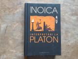 Interpretari la Platon - Constantin Noica