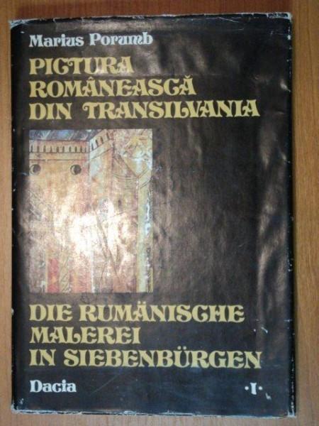 PICTURA ROMANEASCA DIN TRANSILVANIA- Marius Porumb, 1981 SEC.XVI-XVII