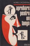 Cumpara ieftin Aprobare pentru un tango - Viorel Cacoveanu, Dacia