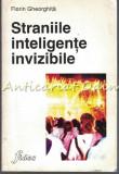 Straniile Inteligente Invizibile - Florin Gheorghita