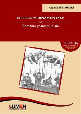 Elite guvernamentale in Romania postcomunista - Ciprian IFTIMOAEI foto