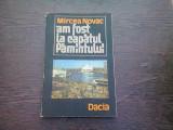 AM FOST LA CAPATUL PAMANTULUI - MIRCEA NOVAC