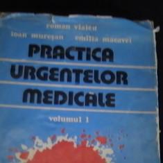 PRACTICA URGENTELOR MEDICALE-ROMAN VLAICU-I. MURESAN-VOL1-246 PG-, Alta editura