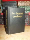 PE DRUMUL CREDINTEI * CARTE DE CANTARI , CULTUL CRESTIN DUPA EVANGHELIE
