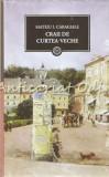 Cumpara ieftin Craii De Curtea-Veche - Mateiu I. Caragiale, 2009, Mateiu Caragiale