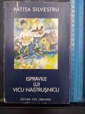 Cumpara ieftin Ispravile lui Vicu Nastrusnicu - Patita Silvestru - ilustratii - 1980, Ion Creanga