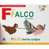 F de la Falco, Vulturul - Falco devine curajos - Greta Cencetti,Emanuela Carletti