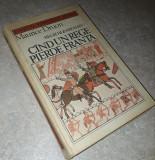 Maurice Druon - Regii blestemati (vol 7, Cand un rege pierde Franta) (P1R)