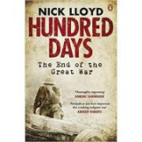 Hundred Days: The End of the Great War - Nick Lloyd