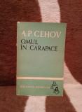OMUL IN CARAPACE-ANTON PAVLOVICI CEHOV