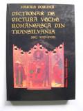 Dictionar de pictura veche romaneasca din Transilvania sec. XIII - XVIII