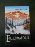 ERIN HUNTER - EXPLORATORII. ULTIMUL PAS IN SALBATICIE