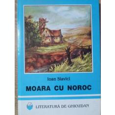 MOARA CU NOROC-IOAN SLAVICI