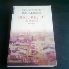 BUCURESTII DE ALTADATA 1871-1877- CONSTANTIN BACALBASA (VOL.I)