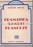 Gramatica Limbii Franceze - Marcel Saras